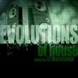 Various Artists Evolutions of House Mixed by CJ Mackintosh