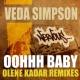 Veda Simpson Oohhh Baby - 2011 Remixes