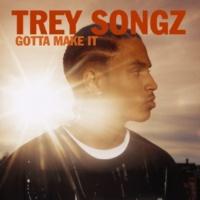 Trey Songz Gotta Make It (feat. Twista)