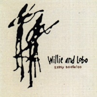 Willie And Lobo They Come And They Go