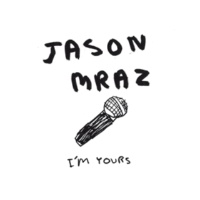 "Jason Mraz I'm Yours (From ""The Casa Nova Sessions"")"