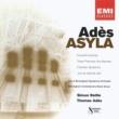 Thomas Adès/Sir Simon Rattle Adès: Asyla