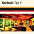 Kenickie Get In