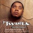 Twista Slow Jamz (Online Music)