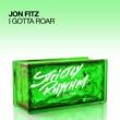 Jon Fitz I Gotta Roar