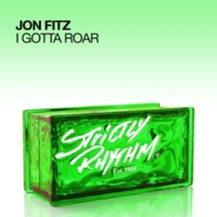 Jon Fitz I Gotta Roar (Jolyon Petch Big Room Mix)