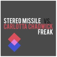 Stereo Missile vs. Carlotta Chadwick Freak (Original Radio Edit)