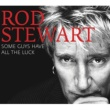 Rod Stewart Some Guys Have All The Luck (Standard)