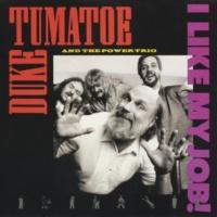 Duke Tumatoe & The Power Trio More Love, More Money (Live)