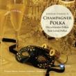 Willi Boskovsky Strauss II: Champagner Polka - Die schönsten Polkas / Best Loved Polkas
