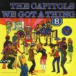 The Capitols We Got A Thing That's In The Groove
