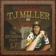 T.J. Miller The Extended Play EP