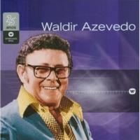 Waldir Azevedo e Seu Conjunto Vê Se Gostas