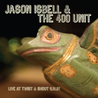 Jason Isbell & The 400 Unit Outfit (Live)