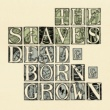 The Staves Dead & Born & Grown