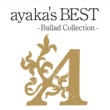 絢香 ayaka's BEST - Ballad Collection -