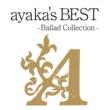 絢香 ayaka's BEST - Ballad Collection -