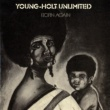 Young-Holt Unlimited Born Again