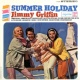 Jimmy Griffin Summer Holiday