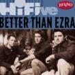 Better Than Ezra Rhino Hi-Five: Better Than Ezra