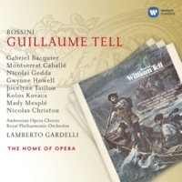 "Gabriel Bacquier/Nicolai Gedda/Gwynne Howell/Ambrosian Opera Chorus/Royal Philharmonic Orchestra/Lamberto Gardelli Guillaume Tell, Act 1 Scene 6: No. 3, Choeur et Récitatif, ""Quand le Ciel entend votre promesse"" (Melchthal, Guillaume, Chorus, Arnold)"
