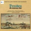 Bruno Walter Musik in alten Stadten & Residenzen: Dresden