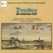 Bruno Walter Musik in alten Städten & Residenzen: Dresden