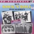 Various Artists 20 Suosikkia / Kun Rock'n Roll tuli Suomeen 2 / Maailma ilman rakkautta