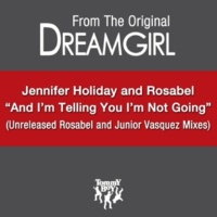Rosabel And I'm Telling You I'm Not Going (feat. Jennifer Holiday)