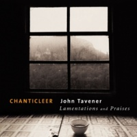 Chanticleer Tavener : Lamentations and Praises : VII Stasis II