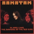 Ramatam In April Came The Dawning Of The Red Suns