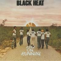 Black Heat Keep On Runnin'