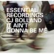 Bolland, C.J. Bolland C.J-It Ain't Gonna Be