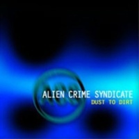 Alien Crime Syndicate Some Kind Of Way