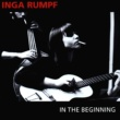 Rumpf, Inga In The Beginning