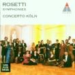 Concerto Köln Rosetti: Symphonies Vol. 1