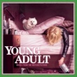 Various Artists Young Adult: Music from the Motion Picture