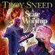 Troy Sneed A State Of Worship