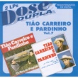 Tião Carreiro & Pardinho Dose Dupla (Vol 7)