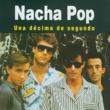 Nacha Pop Una Décima de Segundo
