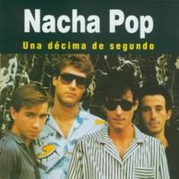 Nacha Pop Como hasta hoy