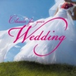 Various Artists Classics for Your Wedding