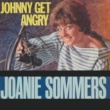 Joanie Sommers Johnny Get Angry