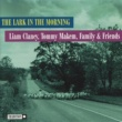 Liam Clancy, Tommy Makem, Family And Friends The Lark In The Morning
