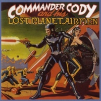 Commander Cody And His Lost Planet Airmen California Okie