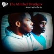 The Mitchell Brothers Alone With The TV (CD2)