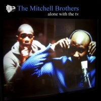 The Mitchell Brothers Alone With The TV