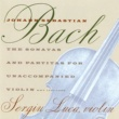Sergiu Luca Bach: The Sonatas & Partitas For Unacccompanied Violin