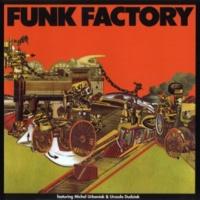 Funk Factory -  Michael Urbaniak Funk It