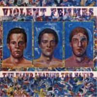 Violent Femmes Love & Me Make Three